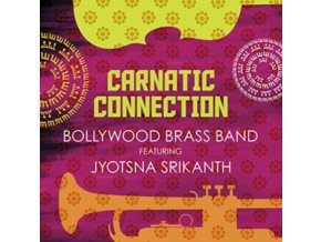 BOLLYWOOD BRASS BAND - Carnatic Connection Feat. Jyotsna Srikanth (CD)