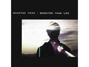 WHARTON TIERS - Brighter Than Life (CD)