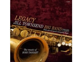 JILL TOWSEND BIG BAND - Legacy: The Music Of Ross Taggart (CD)