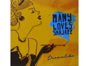 MANY LOVES SKA JAZZ - Dreamlike (CD)