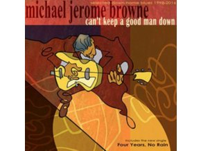 MICHAEL JEROME BROWNE - CanT Keep A Good Man Down (CD)