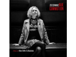 ZOE SCHWARZ/BLUE COMMOTION - This Is The Life I Choose (CD)