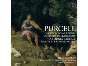 JILL FELDMAN / NIGEL NORTH / SARAH CUNNINGHAM / DAVITT MORONEY - Henry Purcell: Ayres & Songs From Orpheus Britannicus - Harmonia Sacra & Complete Organ Music (CD)