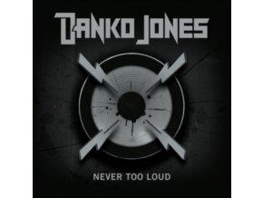 DANKO JONES - Never Too Loud (Special Media Markt Edit.) (CD)