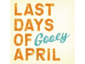 LAST DAYS OF APRIL - Gooey (CD)