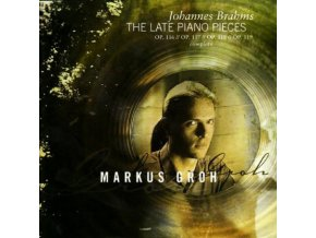 GROH MARCUS - Brahmsthe Late Piano Works (SACD)