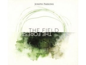 JOSEPH PARSONS - The Forest The Field (CD)
