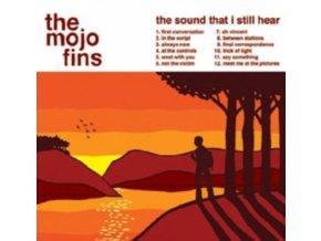 MOJO FINS - The Sound That I Still Hear (CD)