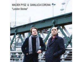 MACIEK PYSZ & GIANLUCA CORONA - London Stories (CD)