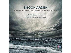 JOHN BELL & SIMON TEDESCHI - Enoch Arden: Poem By Alfred. Lord Tennyson / R Strauss (CD)