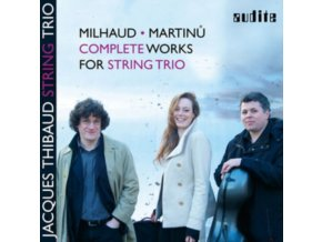 JACQUES THIBAUD STRING TRIO / BURKHARD MAIS / - Milhaud & Martinu: Complete Works For String Trio (CD)