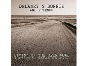 DELANEY & BONNIE AND FRIENDS - Livin On The Open Road - Live At The A&R Recording Studios 1971 (CD)