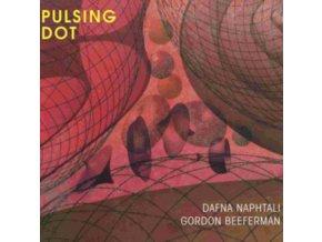 DAFNA NAPHTALIS AND GORDON BEEFERMAN - Pulsing Dot (CD)