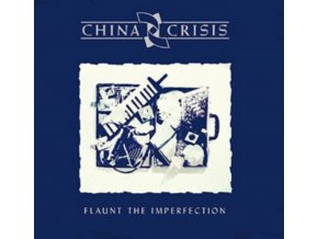 CHINA CRISIS - Flaunt The Imperfection (CD)