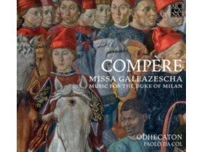 ODHECATON / PAOLO DA COL - Compere: Missa Galeazescha - Music For The Duke Of Milan (CD)