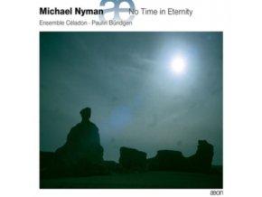 ENSEMBLE CELADON / PAULIN BUNDGEN - Michael Nyman: No Time In Eternity (CD)