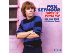PHIL SEYMOUR - Prince Of Power Pop - His Very Best (CD)