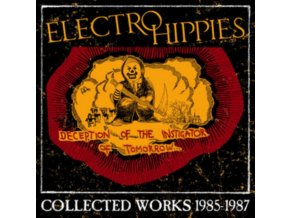 ELECTRO HIPPIES - Deception Of The Instigator Of Tomorrow: Collected Works 1985-1987 (CD)