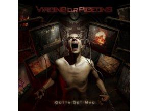 VIRGINS O.R PIGEONS - Gotta Get Mad (CD)