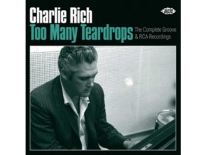 CHARLIE RICH - Too Many Teardrops: The Complete Groove & Rca Recordings (CD)