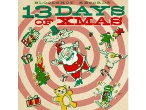 VARIOUS ARTISTS - Bloodshot Records 13 Days Of Xmas (CD)