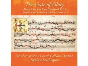 CHOIR OF CHRIST CHURCH CATHEDRAL OXFORD & STEPHEN DARLINGTON - The Gate Of Glory: Music From The Eton Choirbook Vol. 3 (CD)