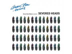SEVERED HEADS - Brave New Waves Session (CD)