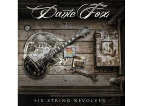 DANTE FOX - Six String Revolver (CD)