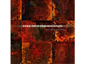 BANG ON A CAN ALL-STARS - More Field Recordings (CD)