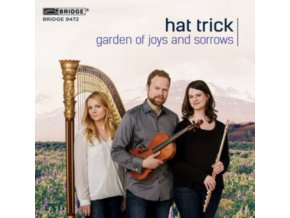 HAT TRICK - Garden Of Joys And Sorrows (CD)