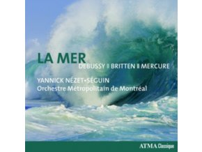 ORCHESTRE METROPOLITAIN DE MONTREAL & YANNICK NEZET-SEGUIN - La Mer - Debussy. Britten. Mercure (CD)
