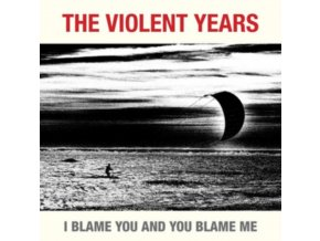 VIOLENT YEARS - I Blame You And You Blame Me (CD)