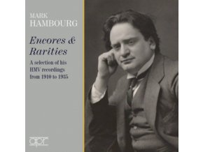 MARK HAMBOURG - Encores & Rarities: A Selection Of His Hmv Recordings From 1910 To 1935 (CD)