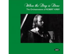 VARIOUS ARTISTS - When The Day Is Done: The Orchestrations Of Robert Kirby (CD)