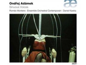ROMEO MONTEIRO / ENSEMBLE ORCHESTRAL CONTEMPORAIN / DANIEL KAWKA - Ondrej Adamek: Sinuous Voices (CD)