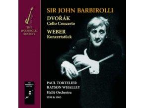RAYSON WHALLEY / PAUL TORTELIER / HALLE ORCHESTRA / SIR JOHN BARBIROLLI - Dvorak. Weber & Rossini: Cello Concerto. Konzertstuck (CD)