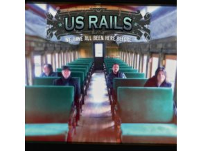 US RAILS - We Have All Been Here Before (CD)