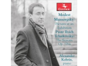 ALEXANDER KOBRIN - Mussorgsky: Pictures At An Exhibition / Tchaikovsky: The Seasons (CD)