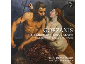 PINO DE VITTORIO / LA LYRA / BOR ZULJAN - Gorzanis: La Barca Del Mio Amore - Napolitane. Balli E Fantasie (CD)