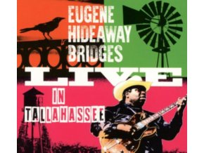 EUGENE HIDEAWAY BRIDGES - Live In Tallahassee (CD)