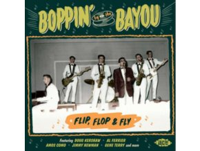VARIOUS ARTISTS - Boppin By The Bayou: Flip. Flop & Fly (CD)