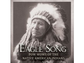 VARIOUS ARTISTS - Eagle Song - Pow Wows Of The Native American Indians (CD)
