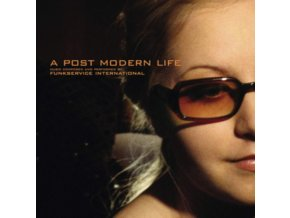 FUNKSERVICE INTERNATIONAL - A Post Modern Life (CD)