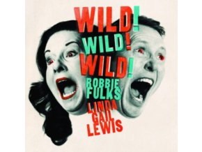 ROBBIE FULKS & LINDA GAIL LEWIS - Wild! Wild! Wild! (CD)