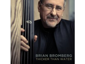 BRIAN BROMBERG - Thicker Than Water (CD)