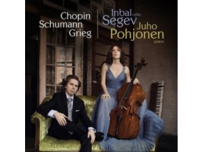 INBAL SEGEV / JUHO POHJONEN - Works For Cello And Piano By Chopin. Schumann And Grieg (CD)