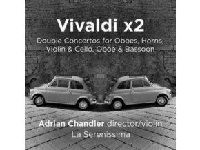 ADRIAN CHANDLER / LA SERENISSIMA - Vivaldi X2 (CD)