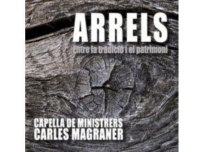 CAPELLA DE MINISTRERS / CHARLES MAGRANER - Arrels: Entre La Tradician Y El Patrimonio (CD)