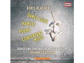 RSO BERLIN / KALITZKE - Boris Blacher: Dance Suite / Hamlet / Poeme / Concertant Music (CD)