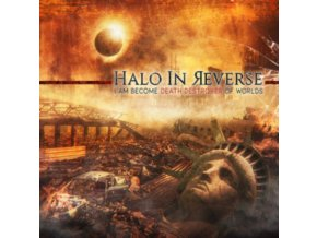 HALO IN REVERSE - I Am Become Death Destroyer Of Worlds (CD)